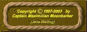 Copyright © 1997-2003 Captain Maximilian Moonbarker (Jens Welling)